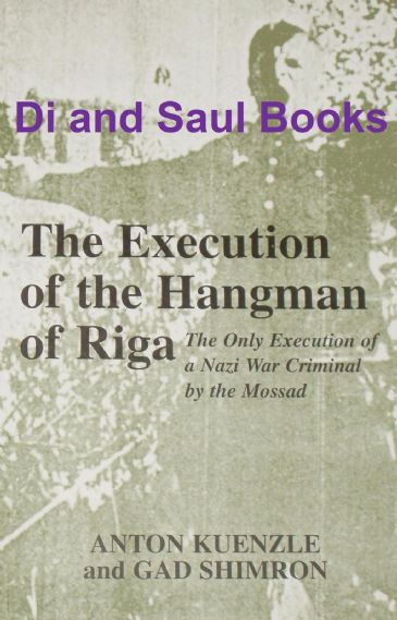 The Execution of the Hangman of Riga, by Anton Kuenzle & Gad Shimron
